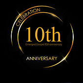 Emerged Gospel 10th Anniversary by Various Artists