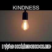 I Was Homeschooled de Kindness