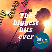 The Biggest Hits Ever di Sifare Cover Band