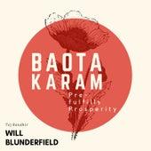 Tej Randhir: Baota Karam (Pre-Fulfills Prosperity) by Will Blunderfield