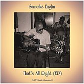 That's All Right (EP) (All Tracks Remastered) by Snooks Eaglin