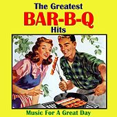 Greatest Bar B Q Hits by Various Artists