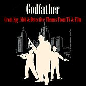 The Godfather - Great Spy, Mob & Detective Themes de Various Artists