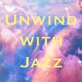 Unwind with Jazz de Various Artists