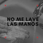 No Me Lave las Manos by Lil Sanguchito