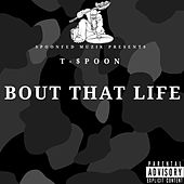 Bout That Life by T-$Poon