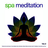 Spa Meditation: Relaxing Instrumental Music For Spa, Meditation Music, Mindfulness, Healing, Wellness, Spa Music, Music For Meditation, Concentration and Focus, Vol.2 by Spa Music (1)