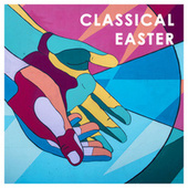Classical Easter with Bach and Handel by Various Artists