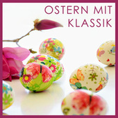 Ostern mit Klassik by Various Artists