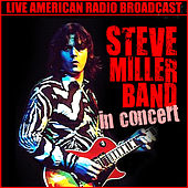 In Concert (Live) di Steve Miller Band