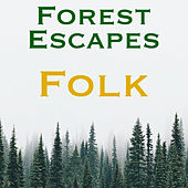 Forest Escapes Folk von Various Artists