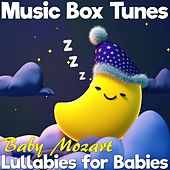 Lullabies for Babies: Baby Mozart di Music Box Tunes