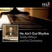 He Ain't Got Rhythm, Vol. 1 by Teddy Wilson