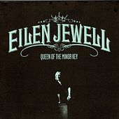 Queen of the Minor Key de Eilen Jewell