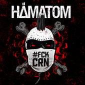 #FCKCRN by Hämatom