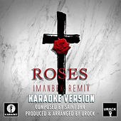 Roses Originally Performed By SAINt JHN (karaoke Version) van Urock