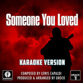 Someone You Loved Originally Performed By Lewis Capaldi (Karaoke Version) de Urock
