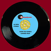 Same Old Games (Remix/Single Edit) by Canned Heat