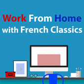Work From Home With French Classics von Gabriel Fauré