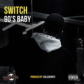 90's Baby by Switch