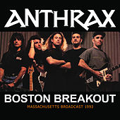 Boston Breakout by Anthrax