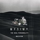 W.Y.S.I.M.Y by The Dual Personality