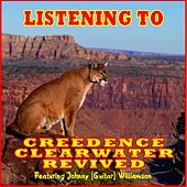 Listening To (feat. Johnny Williamson) by Creedence Clearwater Revived
