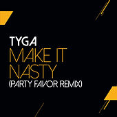 Make It Nasty (Party Favor Remix) by Tyga
