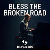 Bless the Broken Road de The Piano Guys