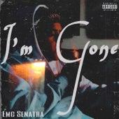 I'm Gone by Emc Senatra