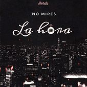 No Mires la Hora by Borda