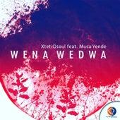 Wena Wedwa by XtetiQsoul