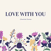 Love With You de Charlotte Thomas