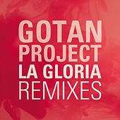 La Gloria (Remixes) de Gotan Project
