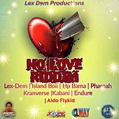 No Love Riddim by Various Artists