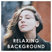 Relaxing Background by Various Artists