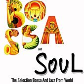 Bossa and Soul (The Selection Bossa And Jazz From World) de Various Artists