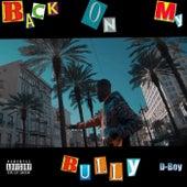 Back On My Bully by D Boy
