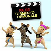 Tormento ormonale by Fase