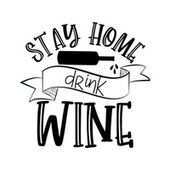Stay Home Drink Wine by Various Artists