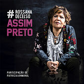 Assim Preto by Rossana Decelso