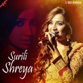Surili Shreya by Shreya Ghoshal