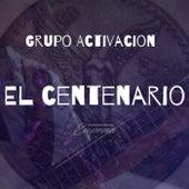 El Centenario (Live) de Grupo Activacion