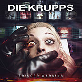 Trigger Warning by Die Krupps