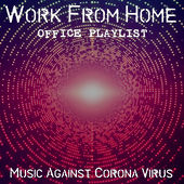 Work from Home Office Playlist - Music Against Corona Virus van Various Artists