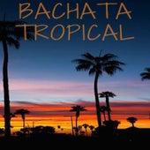 Bachata Tropical de Anthony Santos, El Chaval, Elvis Martinez, Raulin Rodriguez, Zacarias Ferreira