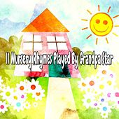 11 Nursery Rhymes Played by Grandpa Star by Canciones Infantiles