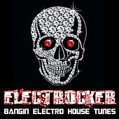 Electrocker, Bangin Electro House Tunes de Various Artists