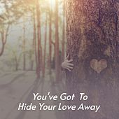 You've Got to Hide Your Love Away by Gary Lewis