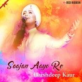 Saajan Aayo Re by Harshdeep Kaur